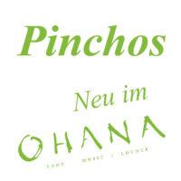 Neu im Ohana – Pinchos